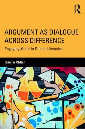Jennifer Clifton (PhD 2012). Argument as Dialogue Across Difference: Engaging Youth in Public Literacies. Routledge, 2017.