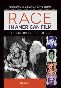 Race in American Film [3 volumes]: The Complete Resource co-edited by Michael S. Green