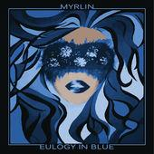 Eulogy in Blue by Myrlin Hepworth