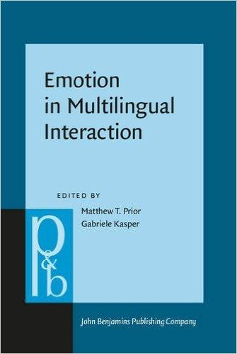 Emotion in Multilingual Interaction co-edited by Matthew Prior