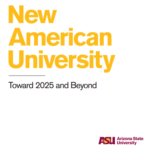 Cover page of New American University Toward 2025 and Beyond by President Michael Crow