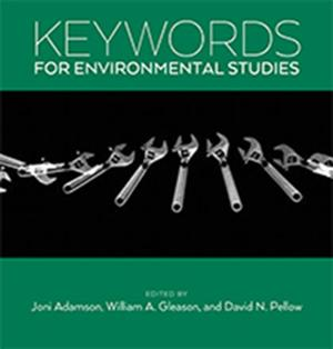 Keywords for Environmental Studies, co-authored by Joni Adamson