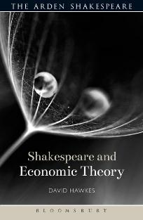 Shakespeare and Economic Theory by David Hawkes