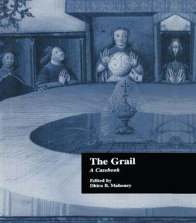 The Grail: A Casebook by Dhira Mahoney
