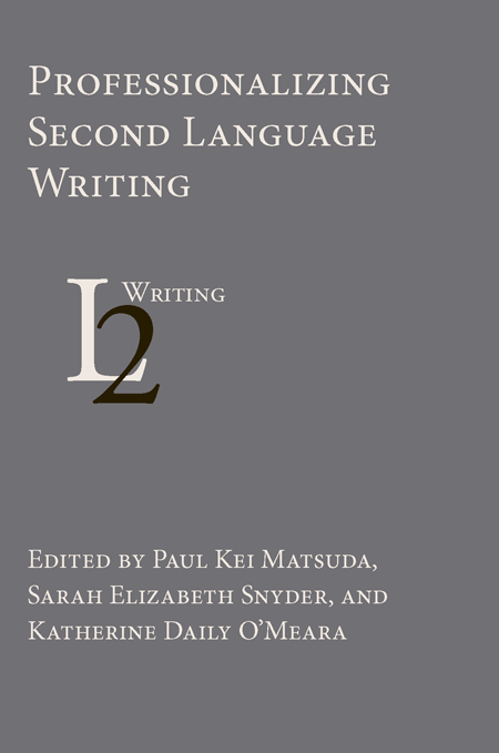 Professionalizing Second Language Writing edited by Paul Kei Matsuda, Sarah Snyder and Katherine O'Meara