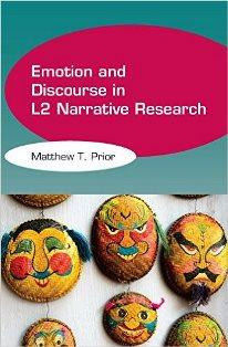 Emotion and Discourse in L2 Narrative Research by Matthew Prior