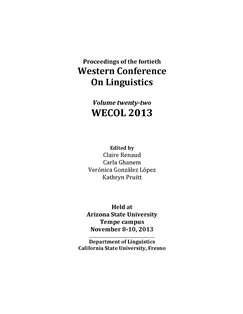 Proceedings of the Fortieth Western Conference on Linguistics. Volume Twenty-two WECOL 2013 co-edited by Claire Renaud and Kathryn Pruitt